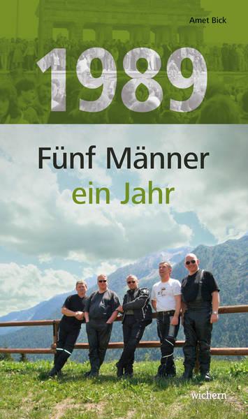 1989 Fünf Männer - ein Jahr
