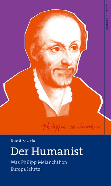 Philipp Melanchthon Der Humanist