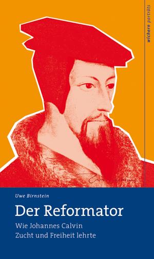 Johannes Calvin Der Reformator