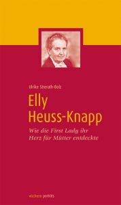 Elly Heuss-Knapp von Ulrike Strerath-Bolz