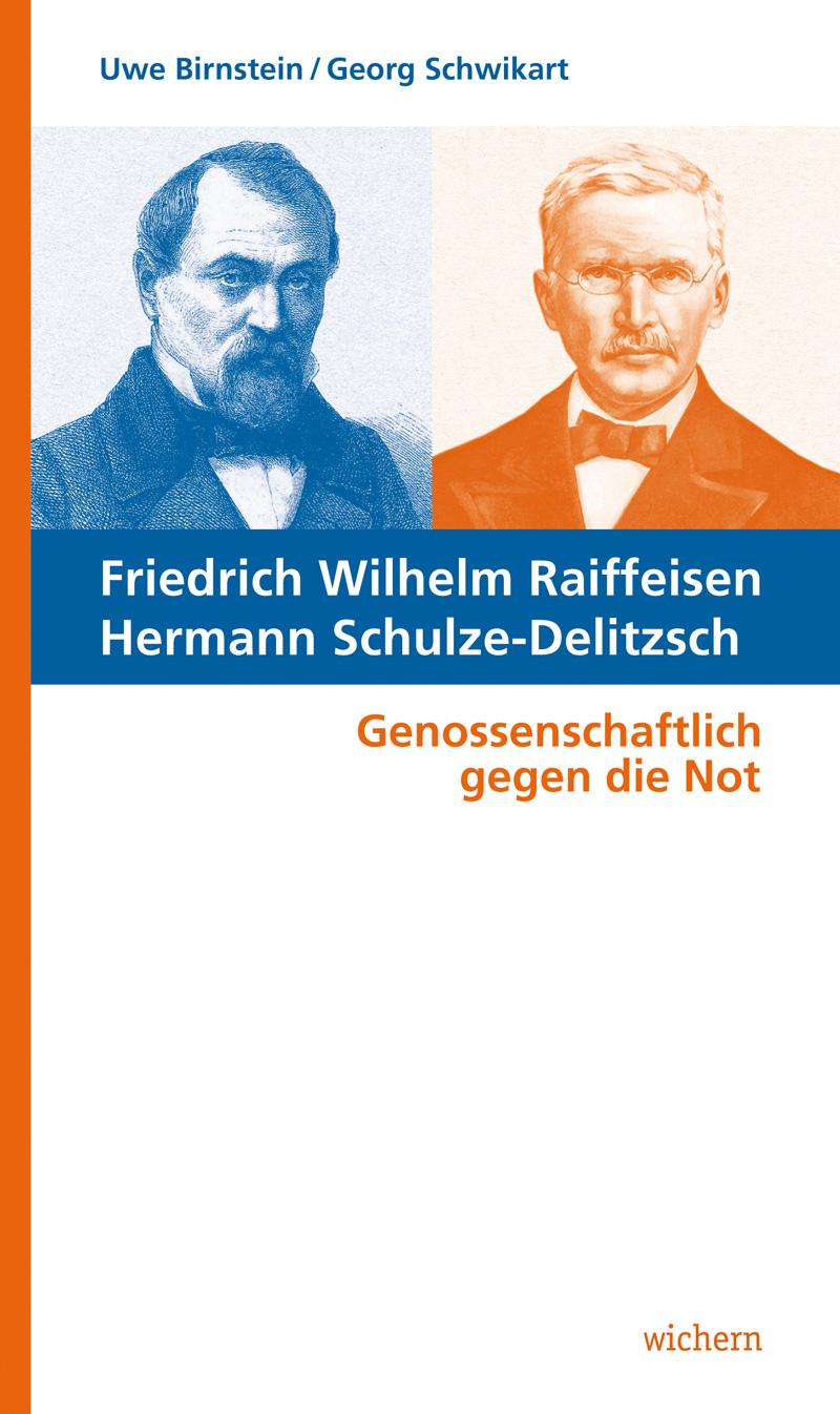 Raiffeisen und Schulze-Delitzsch von Birnstein/Schwikart