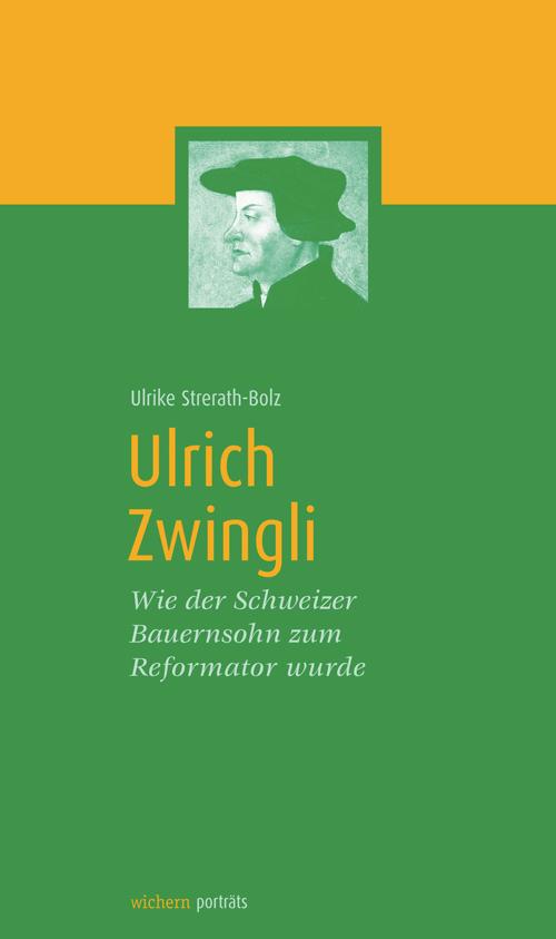 Ulrich Zwingli von Ulrike Strerath-Bolz