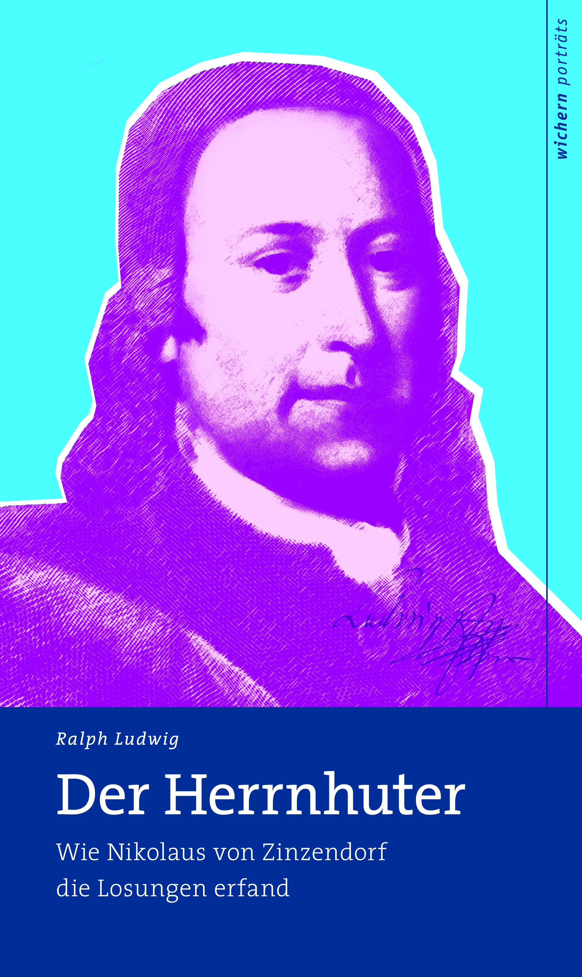 Der Herrnhuter Nikolaus von Zinzendorf
