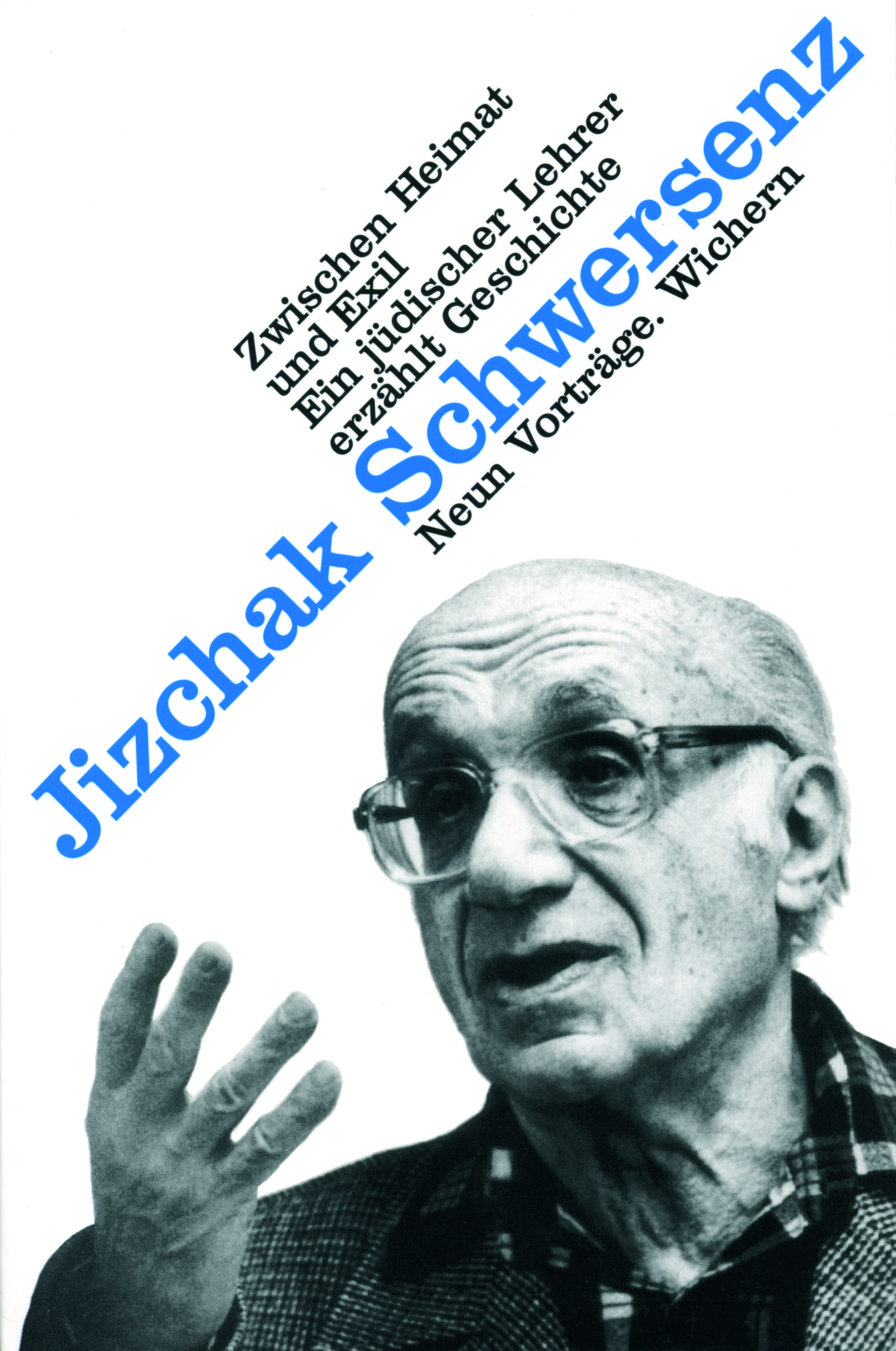 Jizchak Schwersenz: Zwischen Heimat und Exil