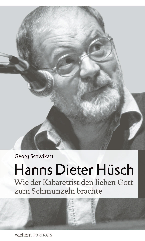 Georg Schwikart: Hanns Dieter Hüsch