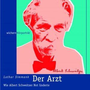 Albert Schweitzer - Das Hörbuch