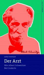 Albert Schweitzer - Der Arzt
