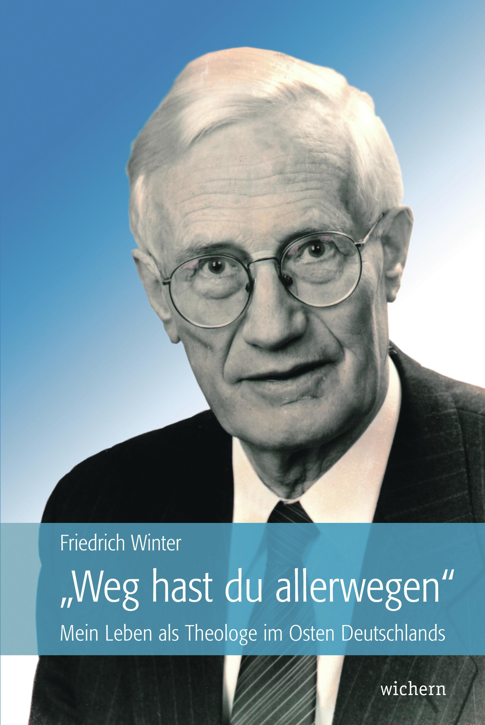 Friedrich Winter: Weg hast du allerwegen