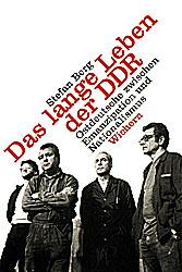 Stefan Berg: Das lange Leben der DDR