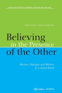"Believing in the Presence of the Other. Mission, Dialogue and Witness in a Global World. is the third volume of the ""Berlin edition for ecumenism, mission and dialogue""."