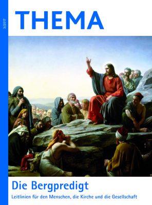 Die Bergpredigt-Leitlinien für den Menschen, die Kirche und die Gesellschaft