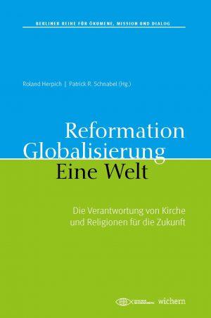 Reformation Globalisierung Eine Welt